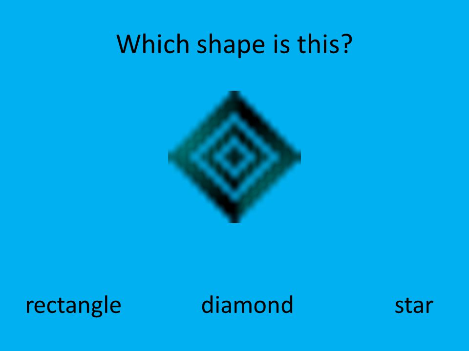 Which shape is this rectangle diamond star