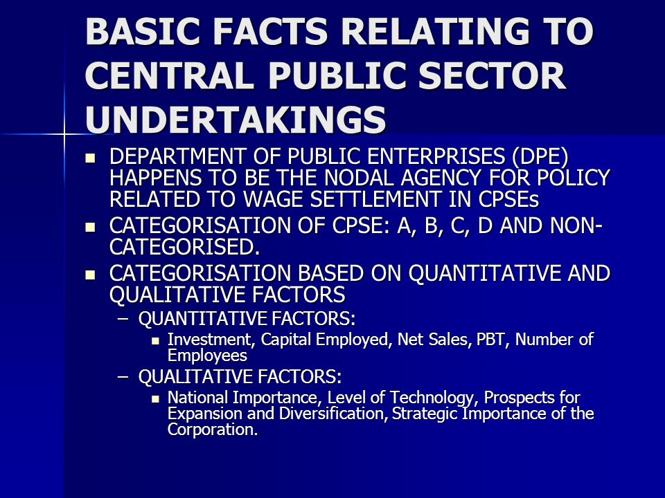 BASIC FACTS RELATING TO CENTRAL PUBLIC SECTOR UNDERTAKINGS