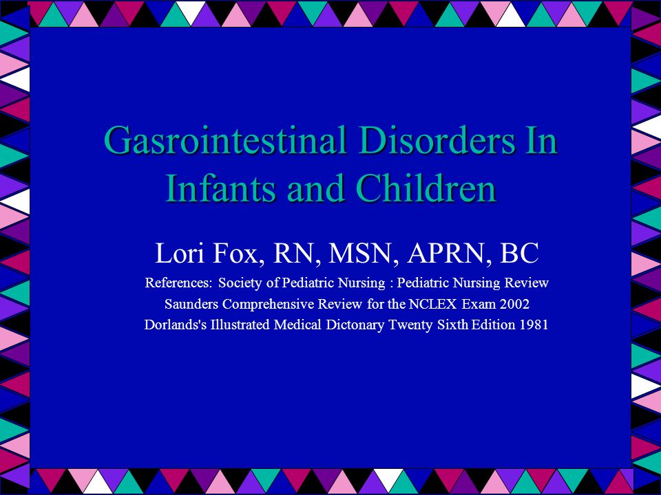 Gasrointestinal Disorders In Infants and Children