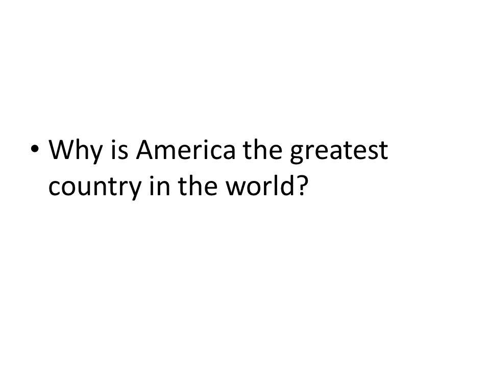 Why is America the greatest country in the world