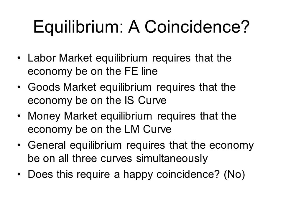 Equilibrium: A Coincidence