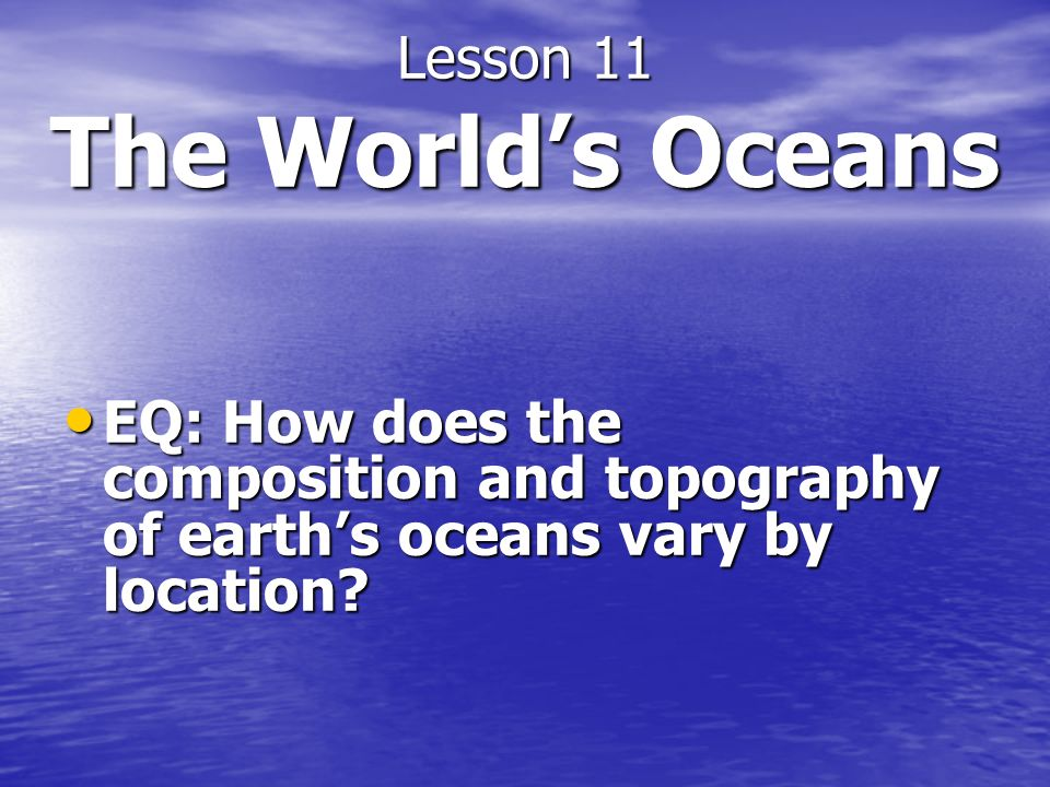 Lesson 11 The World's Oceans