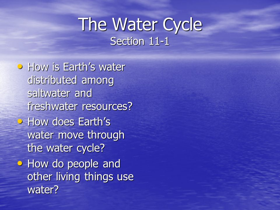 The Water Cycle Section 11-1