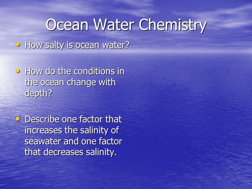Ocean Water Chemistry How salty is ocean water