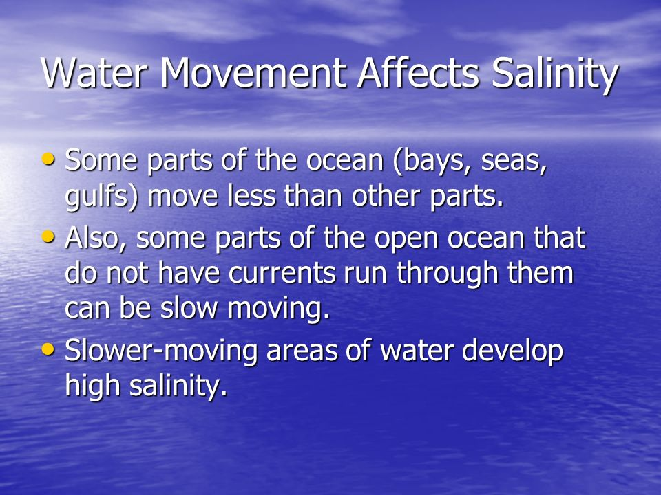 Water Movement Affects Salinity