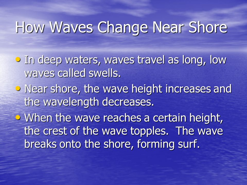 How Waves Change Near Shore