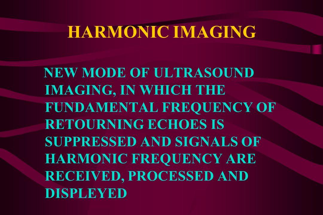 HARMONIC IMAGING