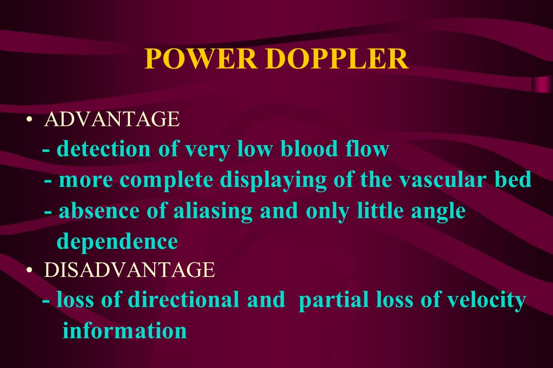 POWER DOPPLER - more complete displaying of the vascular bed