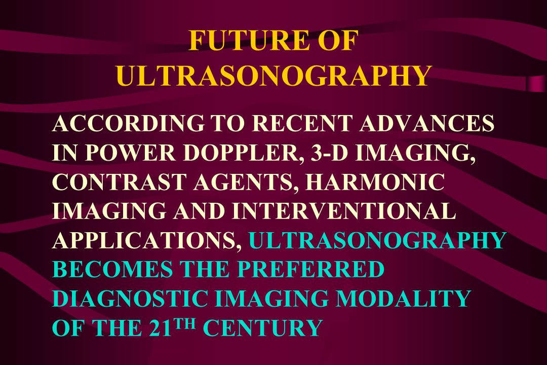 FUTURE OF ULTRASONOGRAPHY