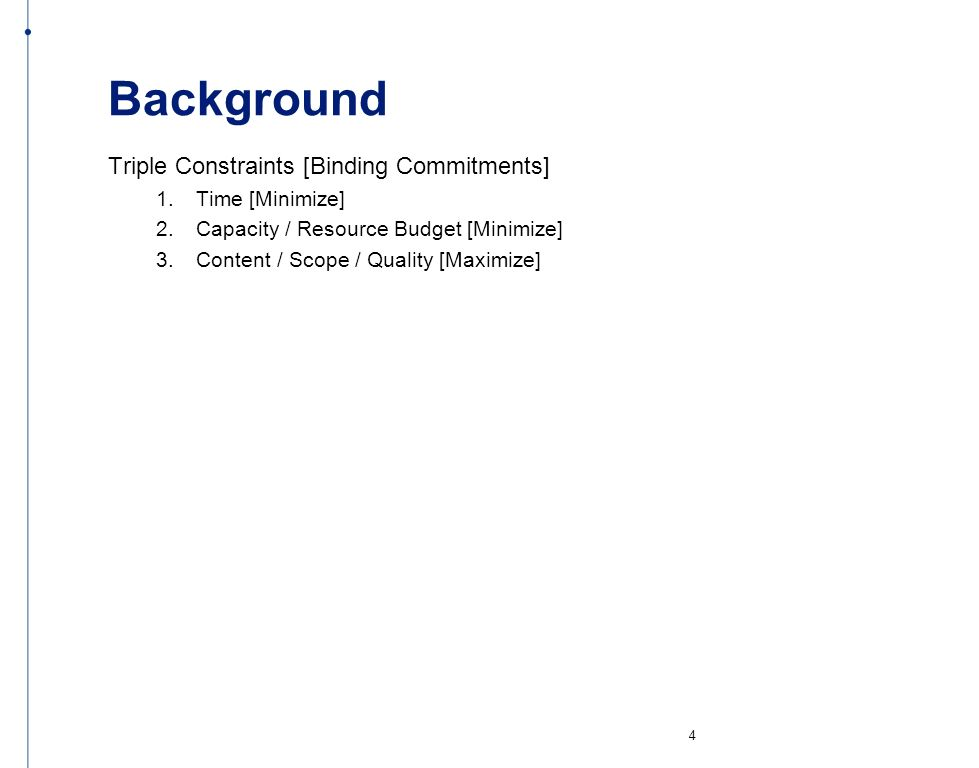 Background Triple Constraints [Binding Commitments] Time [Minimize]
