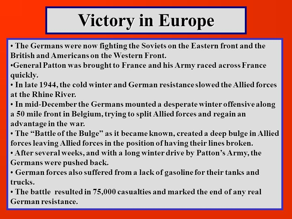 Victory in Europe The Germans were now fighting the Soviets on the Eastern front and the British and Americans on the Western Front.