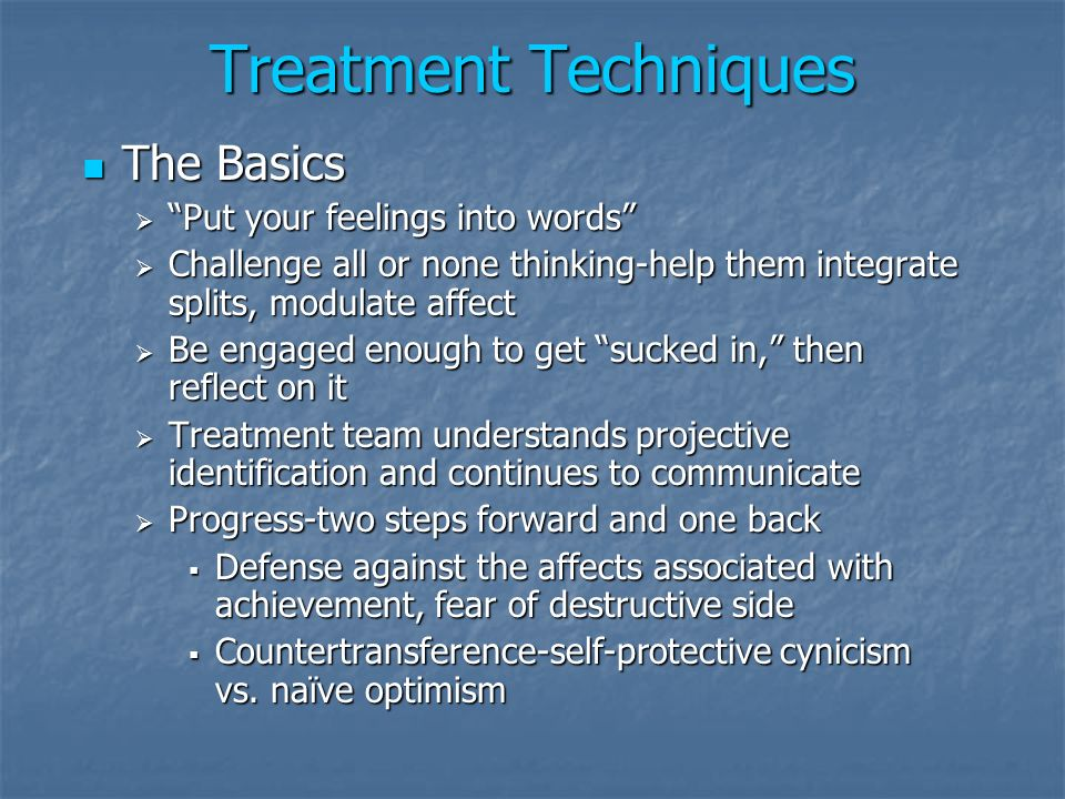 Treatment Techniques The Basics Put your feelings into words