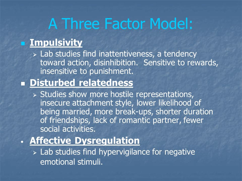 A Three Factor Model: Impulsivity Disturbed relatedness
