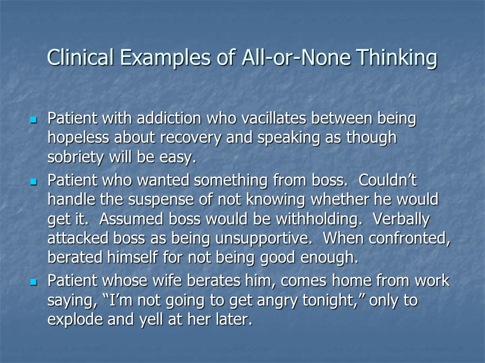 Clinical Examples of All-or-None Thinking