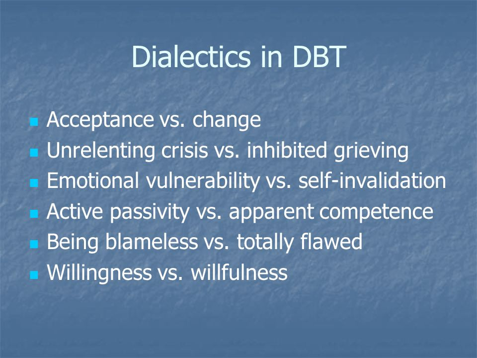 Dialectics in DBT Acceptance vs. change