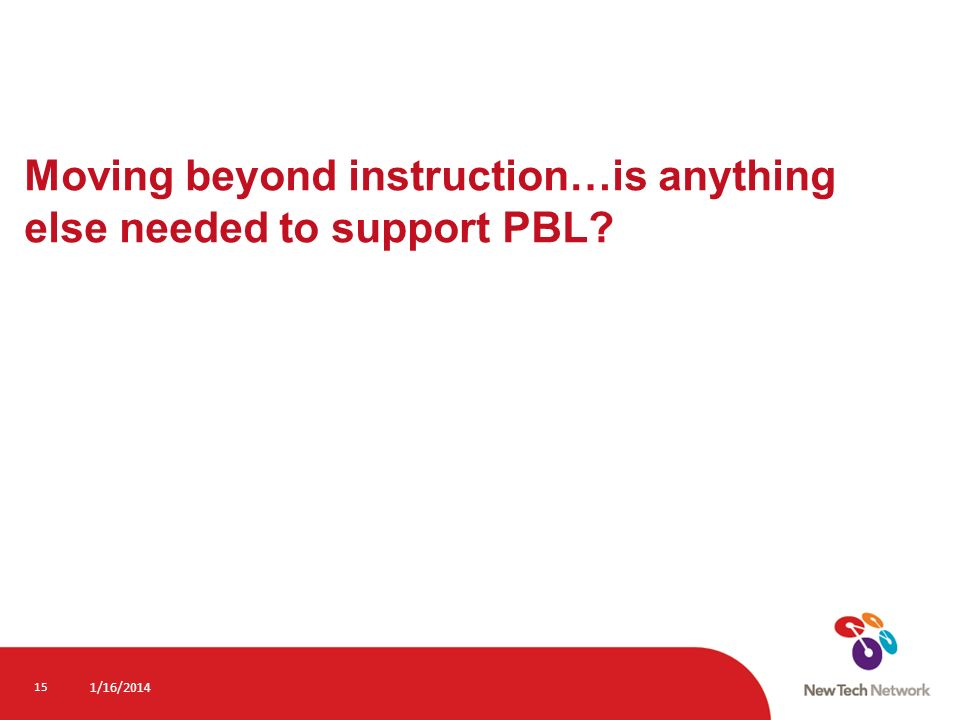 Moving beyond instruction…is anything else needed to support PBL