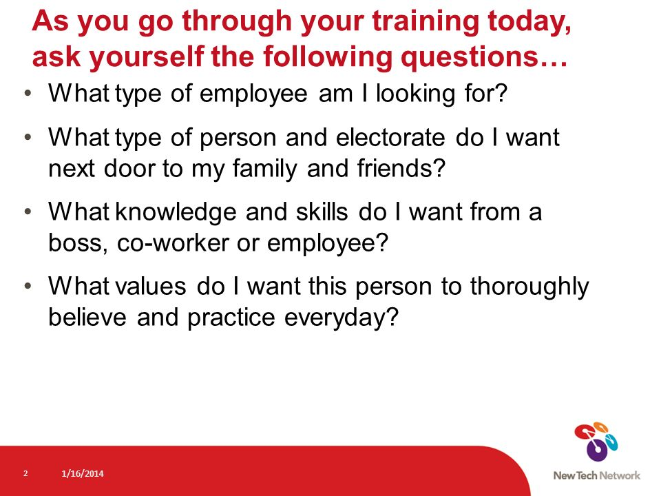As you go through your training today, ask yourself the following questions…