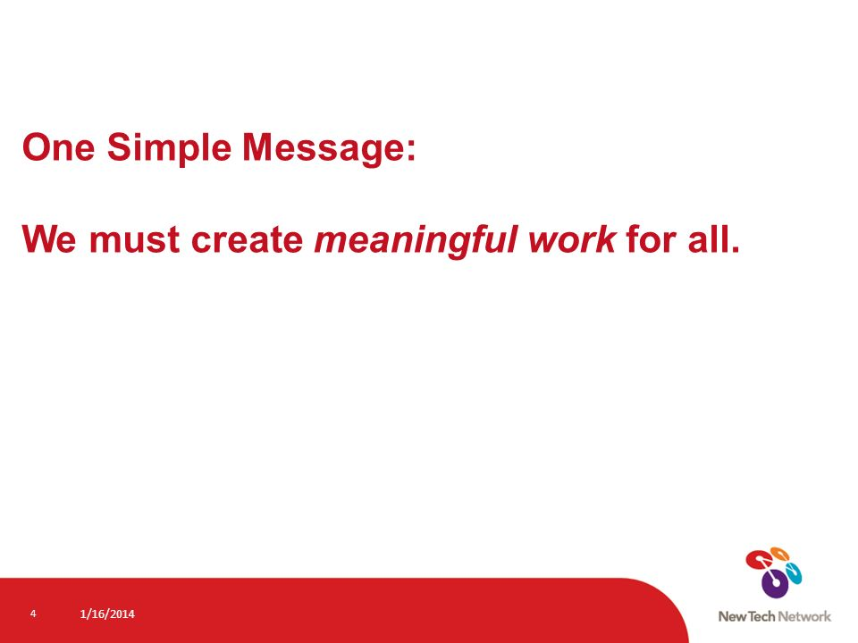 One Simple Message: We must create meaningful work for all.