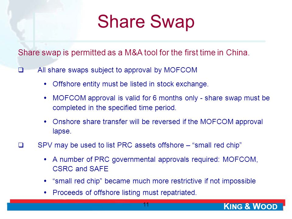 Share Swap Share swap is permitted as a M&A tool for the first time in China. All share swaps subject to approval by MOFCOM.
