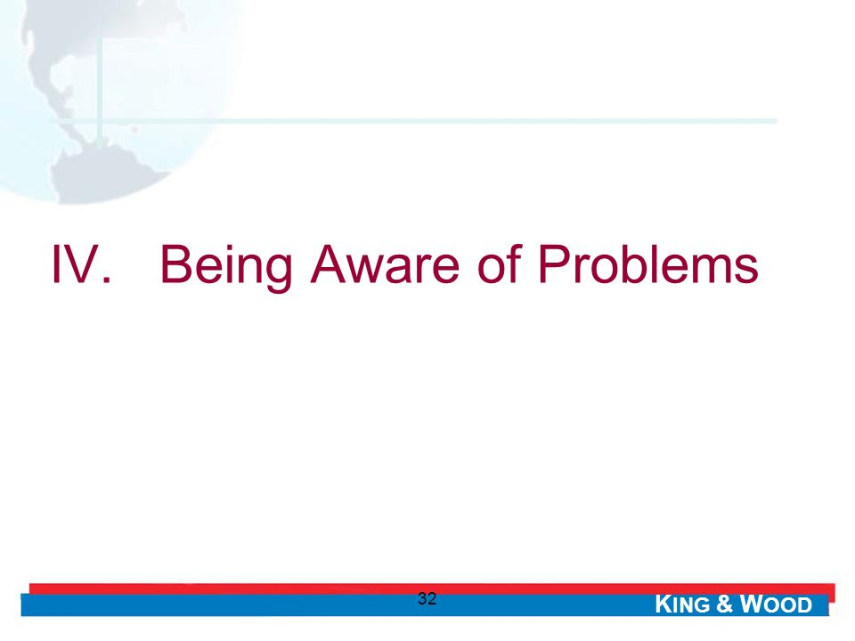 IV. Being Aware of Problems