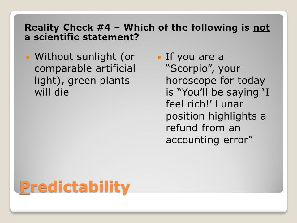 Reality Check #4 – Which of the following is not a scientific statement