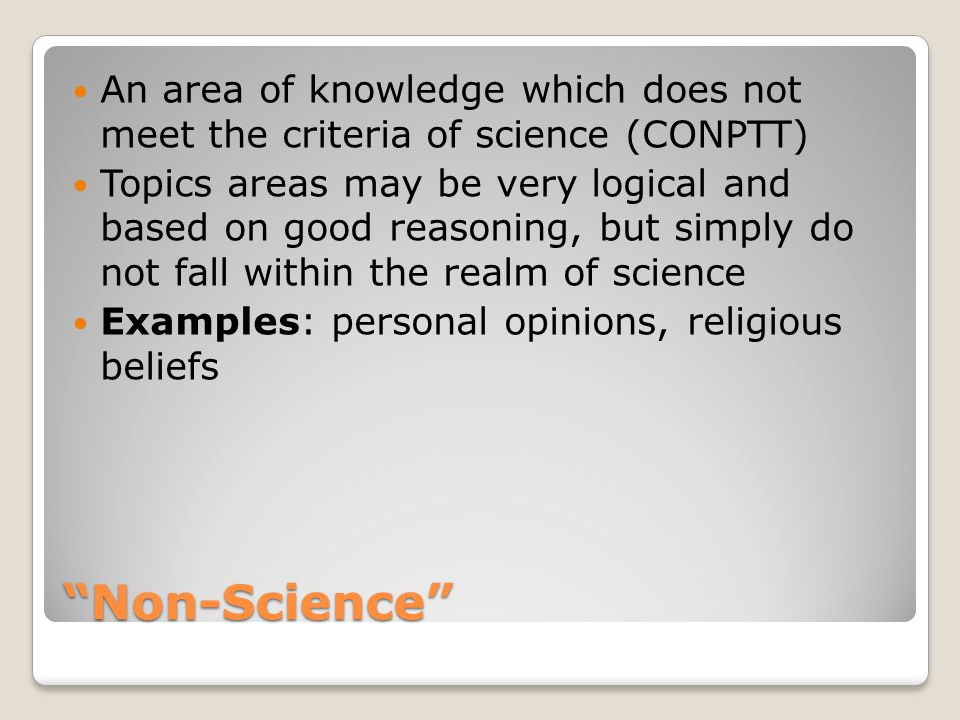 An area of knowledge which does not meet the criteria of science (CONPTT)