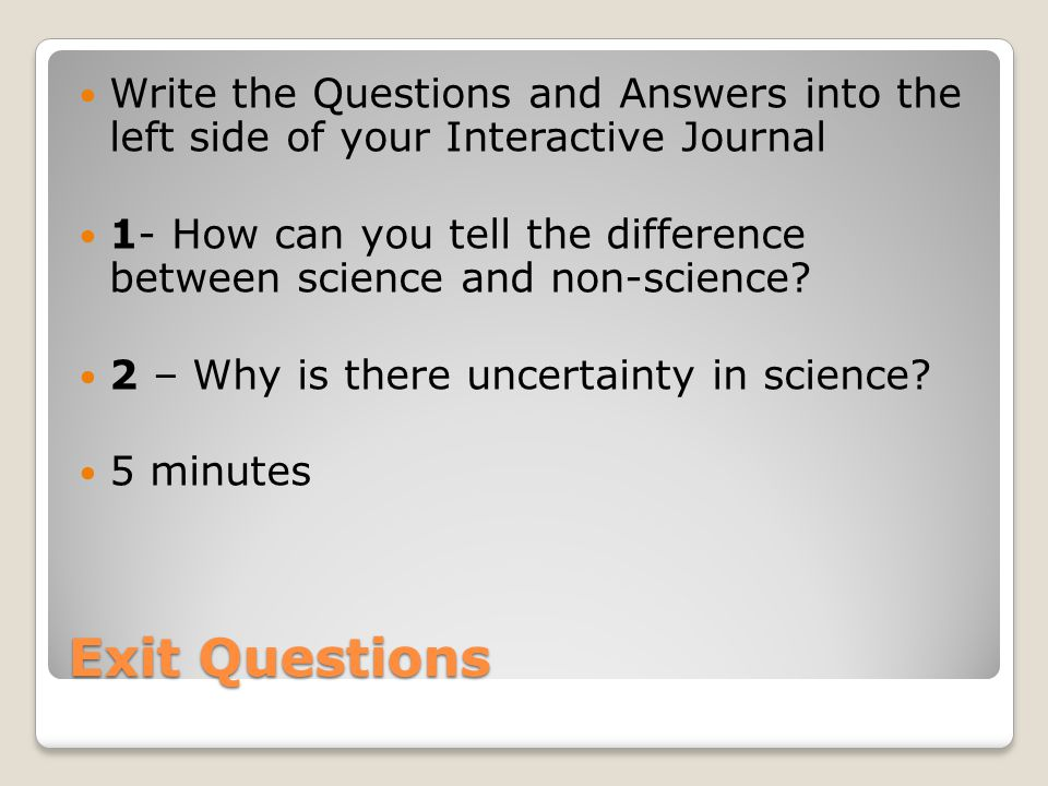 Write the Questions and Answers into the left side of your Interactive Journal