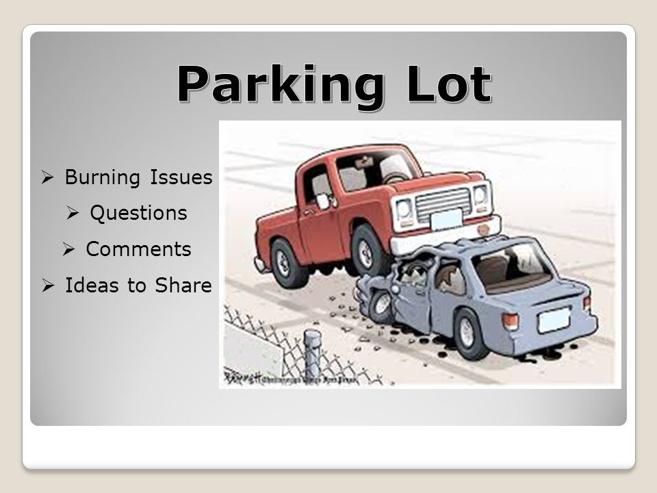 Parking Lot Burning Issues Questions Comments Ideas to Share