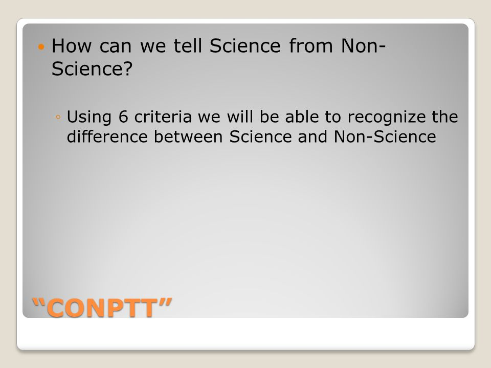 CONPTT How can we tell Science from Non- Science