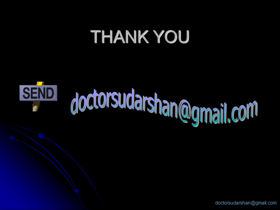 THANK YOU doctorsudarshan@gmail.com