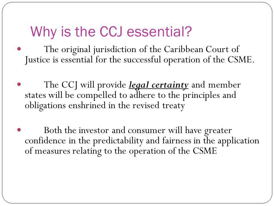 Why is the CCJ essential
