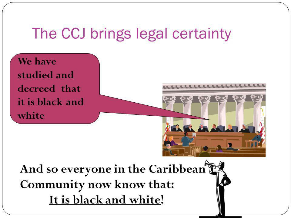 The CCJ brings legal certainty