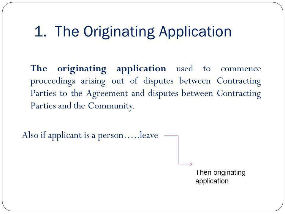 1. The Originating Application