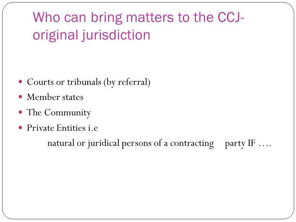 Who can bring matters to the CCJ- original jurisdiction