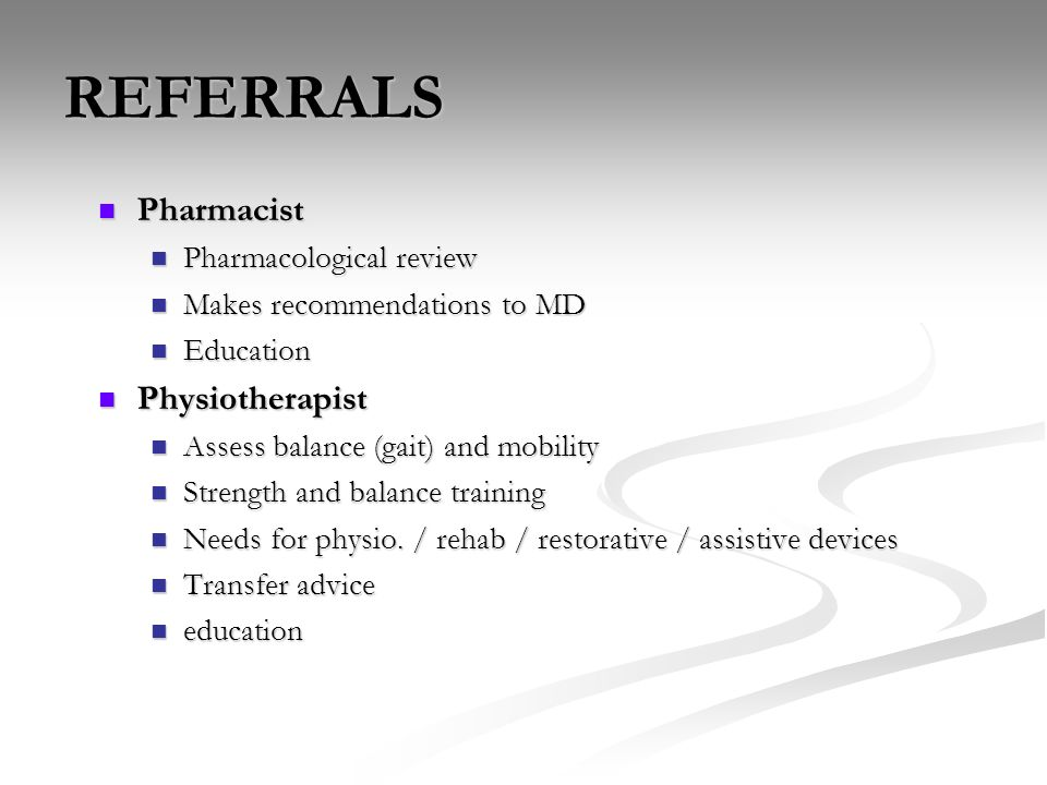 REFERRALS Pharmacist Physiotherapist Pharmacological review