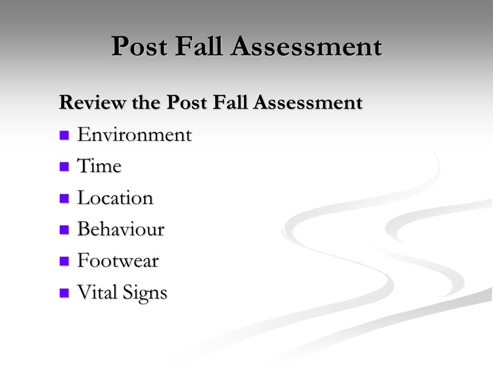 Post Fall Assessment Review the Post Fall Assessment Environment Time