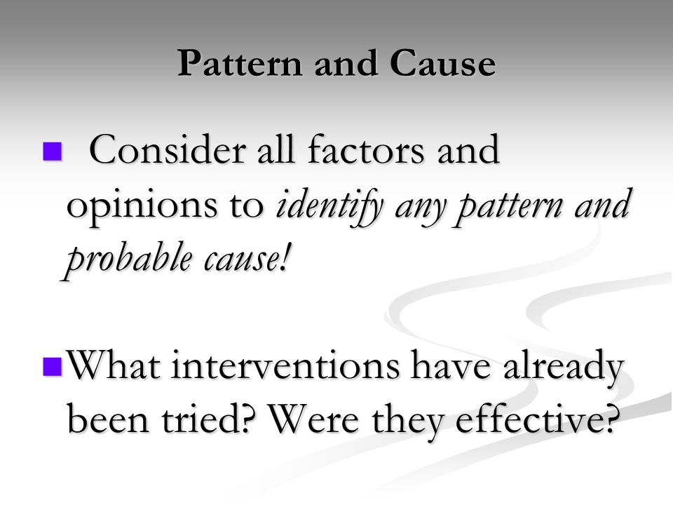 What interventions have already been tried Were they effective