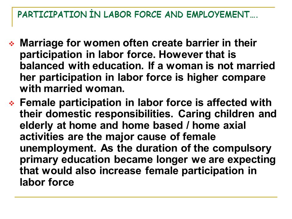 PARTICIPATION İN LABOR FORCE AND EMPLOYEMENT….