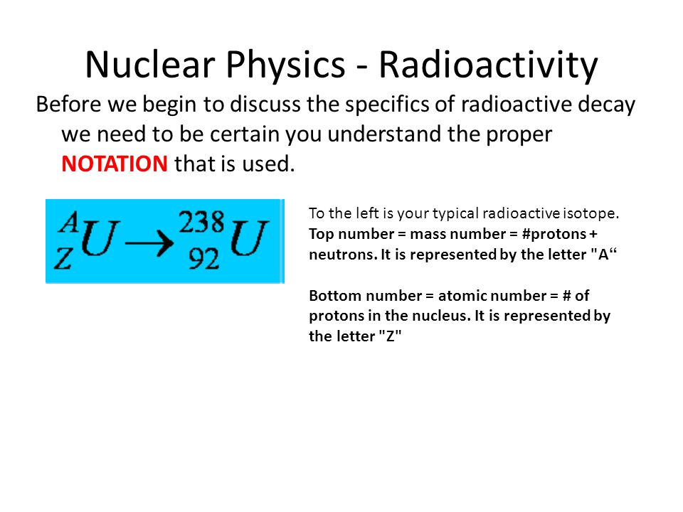 Nuclear Physics - Radioactivity