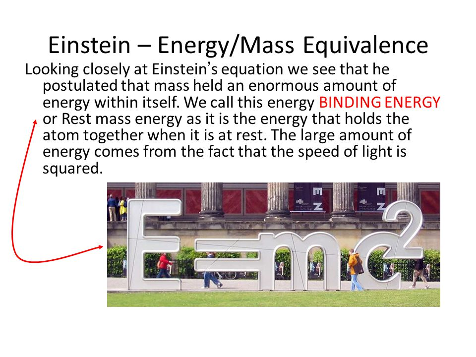 Einstein – Energy/Mass Equivalence