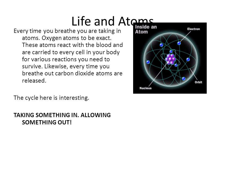 Life and Atoms