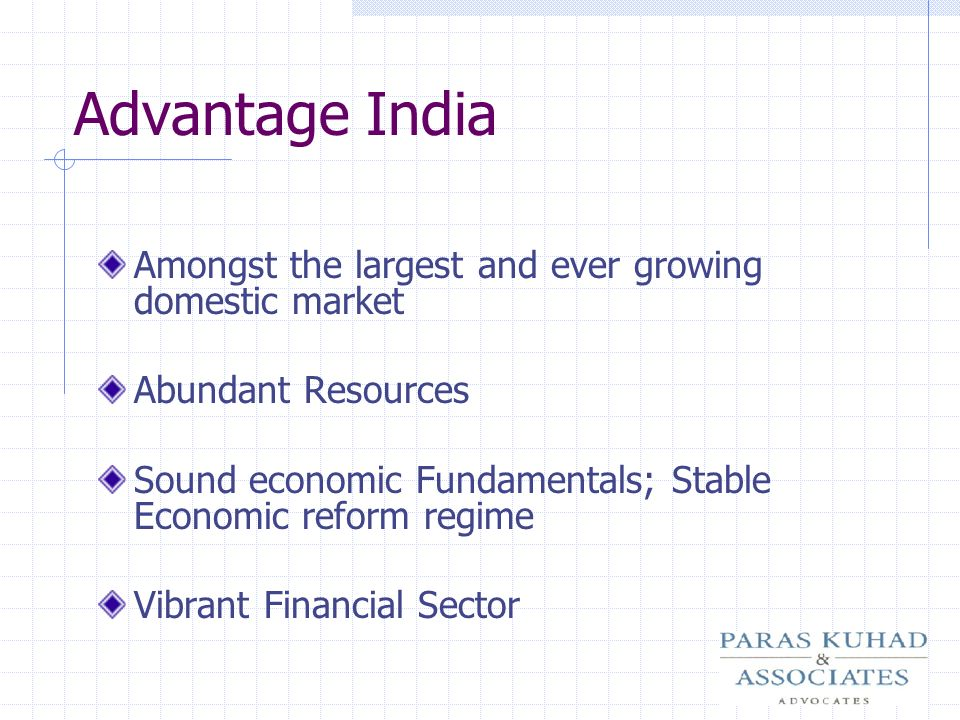 Advantage India Amongst the largest and ever growing domestic market