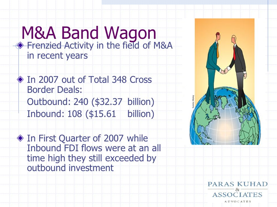 M&A Band Wagon Frenzied Activity in the field of M&A in recent years