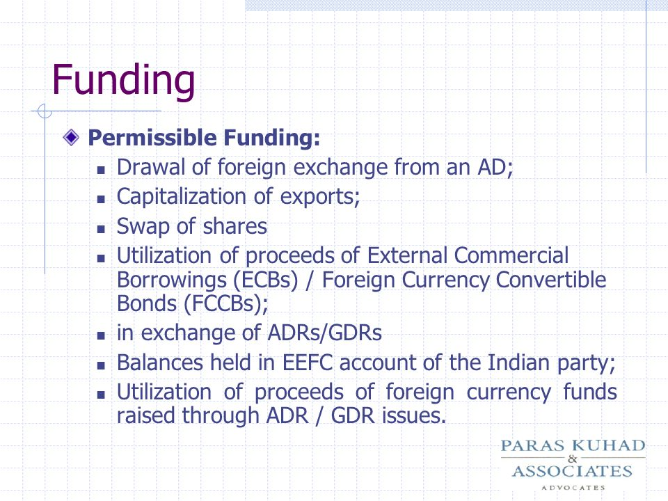 Funding Permissible Funding: Drawal of foreign exchange from an AD;