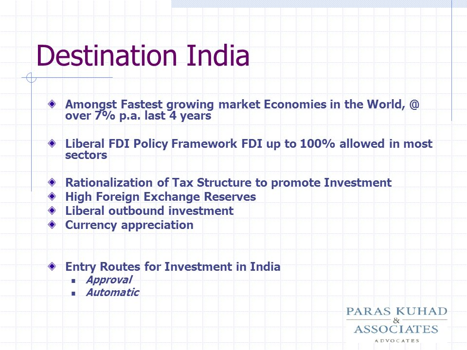 Destination India Amongst Fastest growing market Economies in the over 7% p.a. last 4 years.