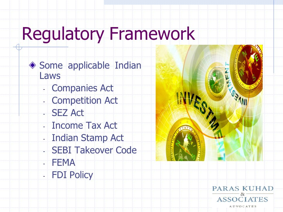 Regulatory Framework Some applicable Indian Laws Companies Act