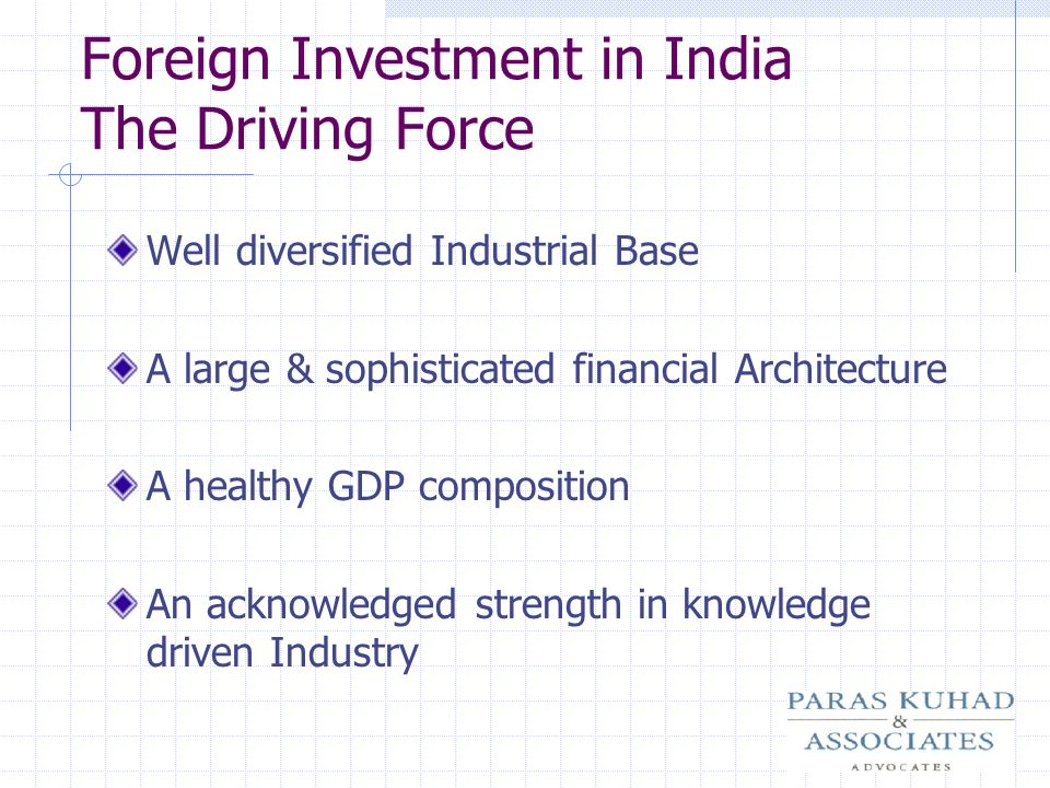 Foreign Investment in India The Driving Force