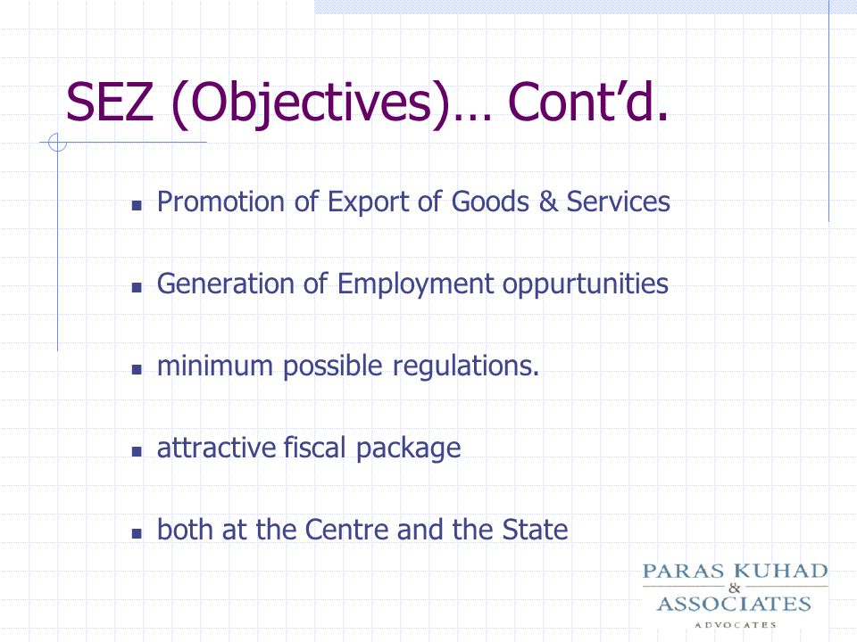 SEZ (Objectives)… Cont'd.