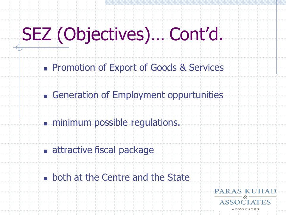 SEZ (Objectives)… Cont'd.