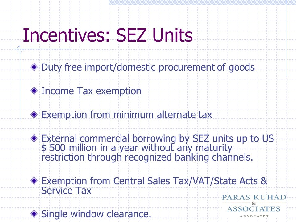 Incentives: SEZ Units Duty free import/domestic procurement of goods